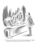 """It's from a reader in Peoria. 'Dear Subscription Department: Thanks a bun…"" - New Yorker Cartoon Premium Giclee Print by Henry Martin"