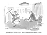 """Never mind the song and dance, Higgins. What about the Atkins account?"" - New Yorker Cartoon Premium Giclee Print by Frank Modell"