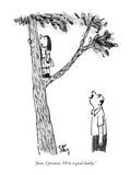 """Jane, I promise. I'll be a good daddy."" - New Yorker Cartoon Premium Giclee Print by William Steig"