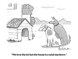 """We love the lot but the house is a total teardown."" - Cartoon Premium Giclee Print by Leo Cullum"