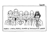 Merrill Lynch, Pierce, Fenner & Smith & Mick Jagger.' - New Yorker Cartoon Premium Giclee Print by Jack Ziegler