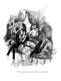 """Oh, I beg pardon—I'm just looking for my husband."" - New Yorker Cartoon Premium Giclee Print by Barbara Shermund"
