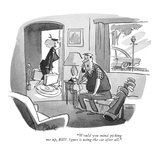 """""""Would you mind picking me up, Bill? Agnes is using the car after all."""" - New Yorker Cartoon Premium Giclee Print by Claude Smith"""
