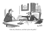 """""""Take this, Henderson, and hide it from the public."""" - New Yorker Cartoon Premium Giclee Print by Dana Fradon"""