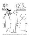 """""""The artist lives in Port Jervis, New York, if that helps any."""" - New Yorker Cartoon Premium Giclee Print by Gardner Rea"""