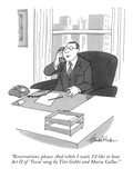 """Reservations, please. And while I wait, I'd like to hear Act II of 'Tosca…"" - New Yorker Cartoon Premium Giclee Print by J.B. Handelsman"