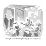 """We ought to consider taking Freedley off crisis management."" - New Yorker Cartoon Premium Giclee Print by James Stevenson"