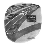 Freeway sign reads,Exit 66 YAPHANK If You Have Already Been To Yaphank, Di… - New Yorker Cartoon Premium Giclee Print by J.B. Handelsman