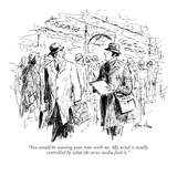 """""""You would be wasting your time with me. My mind is totally controlled by …"""" - New Yorker Cartoon Premium Giclee Print by Alan Dunn"""