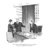 """""""I've asked our Mr. MacKenzie, here, to tuck you into some comfortable tru…"""" - New Yorker Cartoon Premium Giclee Print by Charles Saxon"""
