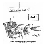 """My wife told me countercyclical diversification wouldn't work, but I didn…"" - Cartoon Premium Giclee Print by Henry Martin"