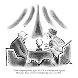 """""""I can read your future, if you like. Or, as so many seem to prefer these …"""" - New Yorker Cartoon Premium Giclee Print by Ed Fisher"""