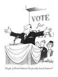 """People of North Dakota! Or possibly South Dakota!"" - New Yorker Cartoon Premium Giclee Print by J.B. Handelsman"