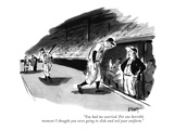 """""""You had me worried. For one horrible moment I thought you were going to s…"""" - New Yorker Cartoon Premium Giclee Print by Barney Tobey"""