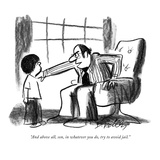 """And above all, son, in whatever you do, try to avoid jail."" - New Yorker Cartoon Premium Giclee Print by Donald Reilly"