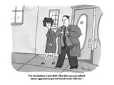 """""""I'm not jealous, I just didn't like the way you talked about aggressive-g…"""" - Cartoon Premium Giclee Print by Peter C. Vey"""