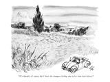 """""""We haven't, of course, but I have the strangest feeling that we've been h…"""" - New Yorker Cartoon Premium Giclee Print by Everett Opie"""