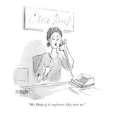 """Mr. Phelps is in conference. Hey, trust me."" - New Yorker Cartoon Premium Giclee Print by Warren Miller"