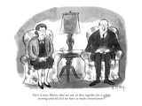 Isn't it nice, Harry, that we can sit here together for a whole eve… - New Yorker Cartoon Premium Giclee Print by Barney Tobey