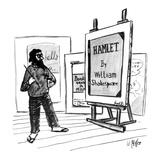 Pop artist regards Just-finished canvas that reads 'Hamlet By William Shak… - New Yorker Cartoon Premium Giclee Print by Warren Miller