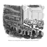 """""""Welcome to an evening of doo-wop! Just kidding, folks. Now for the Berlio…"""" - New Yorker Cartoon Premium Giclee Print by James Stevenson"""