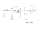 Tombstone reads,  'Norman Wilson 1908-1976 Never Audited' - New Yorker Cartoon Premium Giclee Print by Stuart Leeds