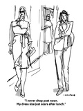 """""""I never shop past noon. My dress size just soars after lunch.""""  - Cartoon Premium Giclee Print by Michael Crawford"""