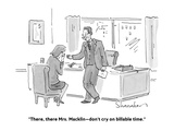 """""""There, there Mrs. Macklin—don't cry on billable time."""" - Cartoon Premium Giclee Print by Danny Shanahan"""