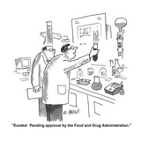 """Eureka! Pending approval by the Food and Drug Administration."" - Cartoon Premium Giclee Print by Aaron Bacall"
