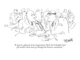 """It may be a figment of my imagination, Herb, but I thought I just felt an…"" - New Yorker Cartoon Premium Giclee Print by William Hamilton"
