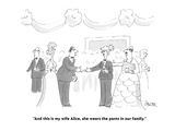 """And this is my wife Alice, she wears the pants in our family."" - Cartoon Premium Giclee Print by Jack Ziegler"