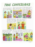 """""""True Confessions"""" - Cartoon Premium Giclee Print by Roz Chast"""