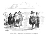 """We're for calling it 'Hampton,' but they want to call it 'the Hamptons.' "" - New Yorker Cartoon Premium Giclee Print by Warren Miller"