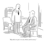 """My advice to you is to eat, drink, and be merry."" - New Yorker Cartoon Premium Giclee Print by Chon Day"