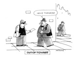 Out-of-Towner. - New Yorker Cartoon Premium Giclee Print by Mick Stevens