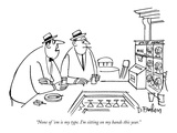 """None of 'em is my type. I'm sitting on my hands this year."" - New Yorker Cartoon Premium Giclee Print by Dana Fradon"