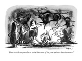 """""""Does it strike anyone else as weird that none of the great painters have …"""" - New Yorker Cartoon Premium Giclee Print by Lee Lorenz"""