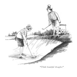 &quot;Think beautiful thoughts.&quot; - New Yorker Cartoon Premium Giclee Print by Charles Saxon