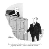 """""""Learned counsel should use shorter words. Learned counsel is forgetting t…"""" - New Yorker Cartoon Premium Giclee Print by J.B. Handelsman"""
