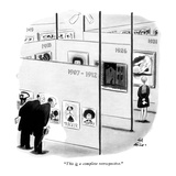 This is a complete retrospective. - New Yorker Cartoon Premium Giclee Print by Ed Fisher