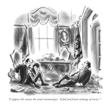 """""""I suppose this means the usual communiqué. 'A full and frank exchange of …"""" - New Yorker Cartoon Premium Giclee Print by Ed Fisher"""