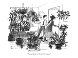"""Please, Marjorie. Think of the plants!"" - New Yorker Cartoon Premium Giclee Print by Everett Opie"