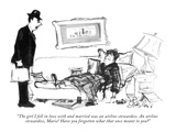 """The girl I fell in love with and married was an airline stewardess. An ai…"" - New Yorker Cartoon Premium Giclee Print by Edward Frascino"