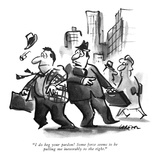 """I do beg your pardon! Some force seems to be pulling me inexorably to the…"" - New Yorker Cartoon Premium Giclee Print by Lee Lorenz"