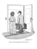 &quot;Do you need anything from Toledo, dear?&quot; - New Yorker Cartoon Premium Giclee Print by Leo Cullum