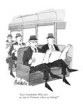 """""""Laos! Cambodia! Why can't we stay in Vietnam, where we belong?"""" - New Yorker Cartoon Premium Giclee Print by J.B. Handelsman"""