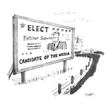 "Large sign by the side of the road reads ""Elect Fletcher Hopwith - Candida…"" - New Yorker Cartoon Premium Giclee Print by Dana Fradon"