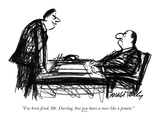 """I've been fired, Mr. Durslag, but you have a nose like a potato."" - New Yorker Cartoon Premium Giclee Print by Donald Reilly"