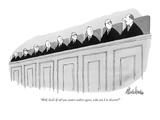 """Well, heck! If all you smart cookies agree, who am I to dissent?"" - New Yorker Cartoon Premium Giclee Print by J.B. Handelsman"