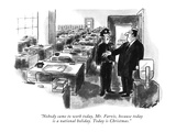 """""""Nobody came to work today, Mr. Farvis, because today is a national holida…"""" - New Yorker Cartoon Premium Giclee Print by Stan Hunt"""